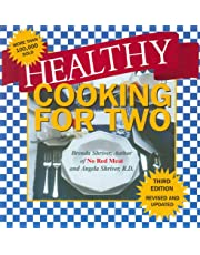 Healthy Cooking for Two and Better Than Ever!: Third Edition: Revised and Updated with the Latest Low Fat Nutritional Ingredients Available