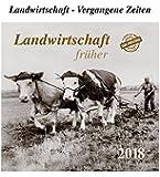 Landwirtschaft früher 2018: Landwirtschaft - Vergangene Zeiten