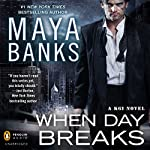 When Day Breaks: A KGI Novel, Book 9 | Maya Banks