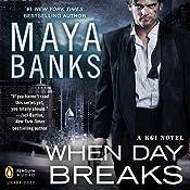 When Day Breaks: A KGI Novel, Book 9   Maya Banks