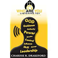 Who Are You Listening To? Developing the Leader In You (English Edition)