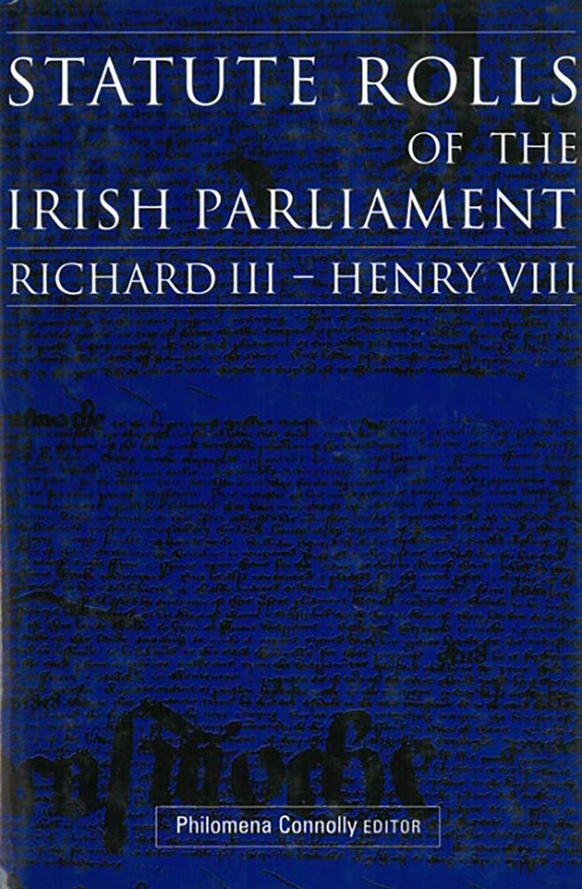 Download Statute Rolls of the Irish Parliament: Richard III to Henry VIII pdf epub