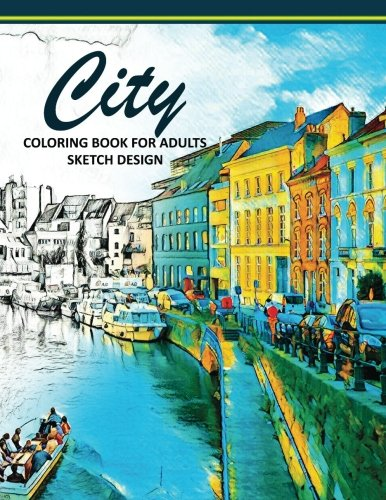 City Coloring Books for Adults: A Sketch grayscale coloring books beginner (High Quality picture) (Volume 2) PDF