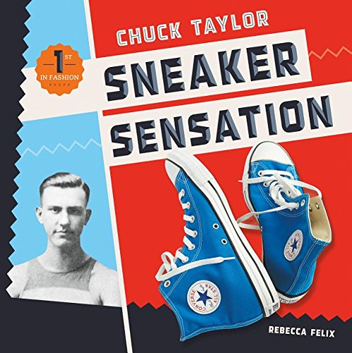 Chuck Taylor: Sneaker Sensation (First in Fashion) by Checkerboard Library