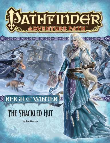- Pathfinder Adventure Path: Reign of Winter Part 2 - The Shackled Hut