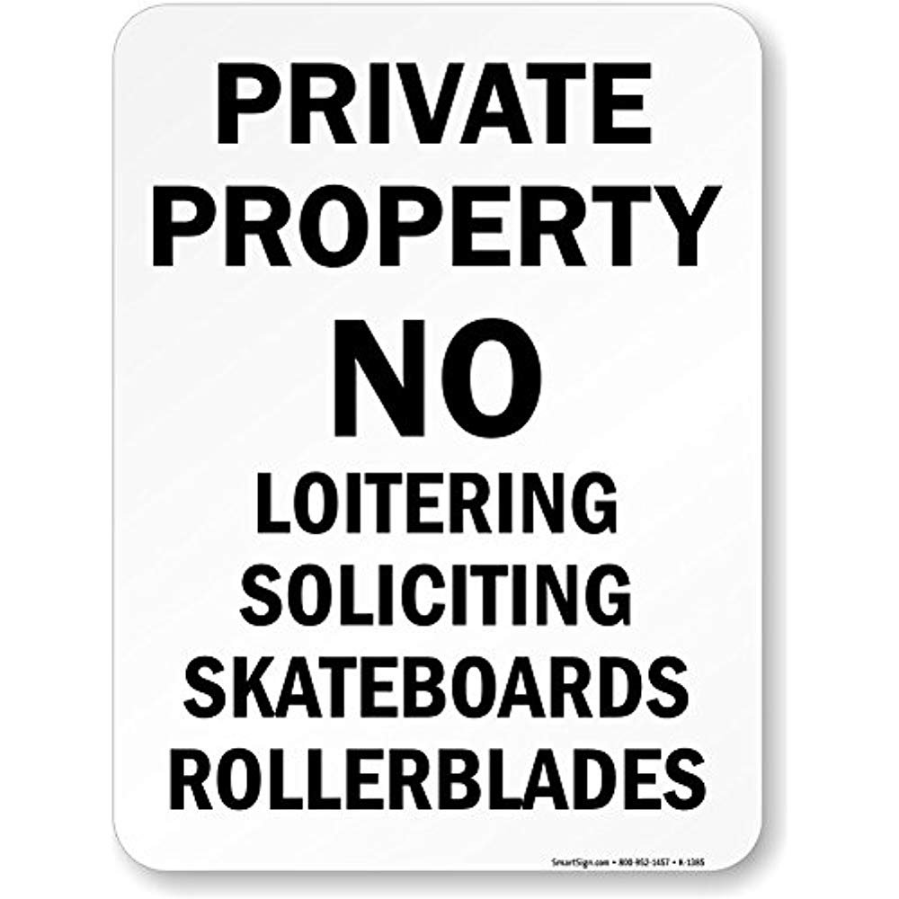 """Private Property No Loitering Soliciting Skateboard Rollerblade Sign 12/""""x18/"""""""