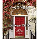 Any Dream Will Do: A Novel Audiobook by Debbie Macomber Narrated by Mark Deakins, Laurel Rankin