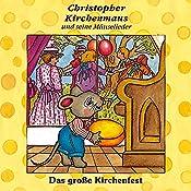 Das große Kirchenfest (Christopher Kirchenmaus und seine Mäuselieder 11) | Ruthild Wilson