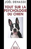 Tout sur la psychologie du chien (Sciences Humaines)