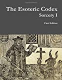 Book cover image for The Esoteric Codex: Sorcery I