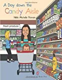 A Day down the Candy Aisle, Nikki Michelle Roman, 1491805307