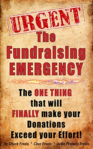 The Fundraising Emergency: Why Fire Departments, Rescue Squads and other Non-Profit Organizations Are in a frantic search for Donations