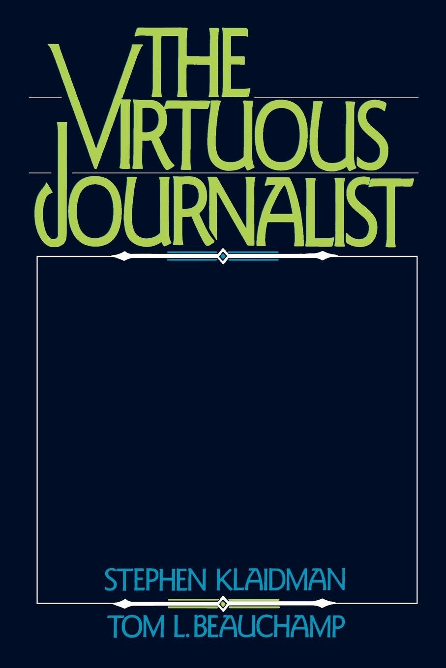 The Virtuous Journalist by Oxford University Press