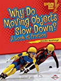 Why Do Moving Objects Slow Down?, Jennifer Boothroyd, 0761360573