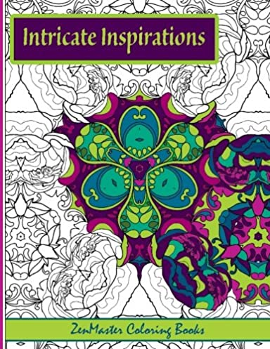 Intricate Inspirations: Adult Coloring Book featuring inspirational quotes with every page (Coloring books for grownups) (Volume 28)