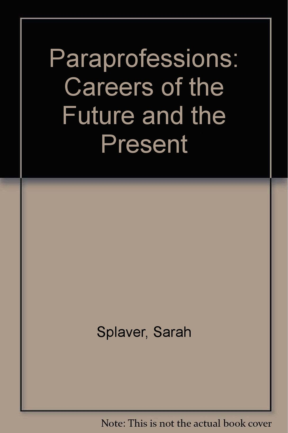Paraprofessions: Careers of the Future and the Present