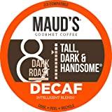 Maud's Dark Roast Decaf Coffee (Decaf Tall Dark and Handsome), 100ct. Recyclable Single Serve Decaf Dark Roast Coffee…