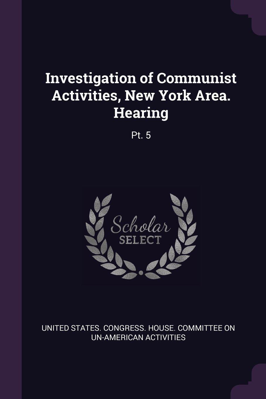 Download Investigation of Communist Activities, New York Area. Hearing: Pt. 5 ebook