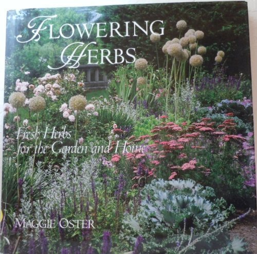(Flowering Herbs: Fresh Herbs for the Garden and Home)