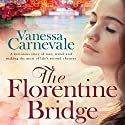 The Florentine Bridge Audiobook by Vanessa Carnevale Narrated by Angele Masters