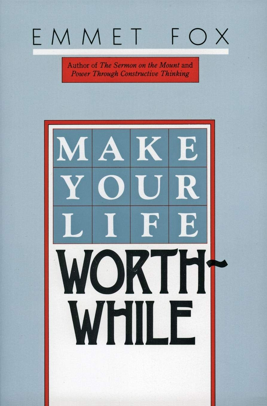 Make Your Life Worthwhile Fox Emmet 9780060629137 Amazon Com Books