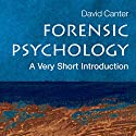 Forensic Psychology: A Very Short Introduction Audiobook by David V. Canter Narrated by Ken Kliban