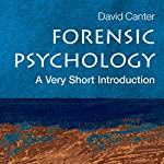 Forensic Psychology : A Very Short Introduction | David V. Canter