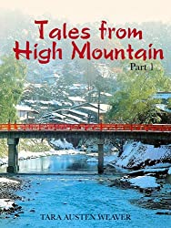 Tales from High Mountain: Stories and Recipes from a Life in Japan, Part I