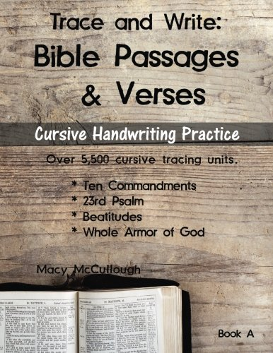 Trace and Write: Bible Passages and Verses (KJV): Cursive Handwriting Practice from the Ten Commandments, 23rd Psalm, Beatitudes, and the Whole Armor of God (Learning With the Bible) (Volume 1)
