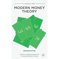 Modern Money Theory: A Primer on Macroeconomics for Sovereign Monetary Systems, Second Edition