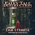 Fairy Tale Destruction: A Book of Dark Poetry | Erik Straker