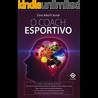 O Coach Esportivo: O Treinamento Imprescindível a todo Esportista