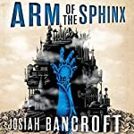 Arm of the Sphinx: Books of Babel, Book 2 | Josiah Bancroft