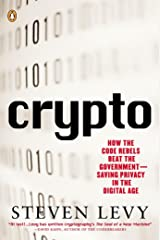 Crypto: How the Code Rebels Beat the Government Saving Privacy in the Digital Age Paperback