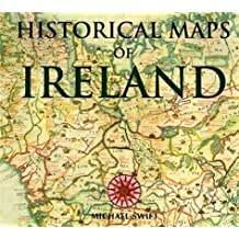 Historical Maps of Ireland by Michael Swift (1999-07-01)
