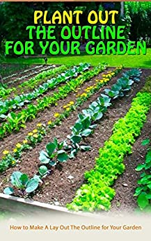 plant out the outline for your garden how to make a lay