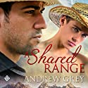 A Shared Range: Stories from the Range Audiobook by Andrew Grey Narrated by Jeff Gelder