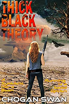 Thick Black Theory: A Symbiont Wars Book (Symbiont Wars Universe) by [Swan, Chogan]
