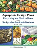 img - for Aquaponic Design Plans, Everything You Need to Know: from Backyard to Profitable Business book / textbook / text book