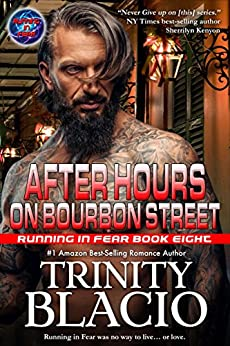 After Hours on Bourbon Street: Book Eight of the Running in Fear Series by [Blacio, Trinity]