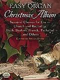 Easy Organ Christmas Album: Seasonal Classics for Use in Church and Recital
