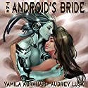The Android's Bride Audiobook by Yamila Abraham Narrated by Audrey Lusk