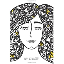 Happy Agenda 2017: Zentangle Girl: Agenda ilustrada para colorear y organizarte sin estrés (Spanish Edition)