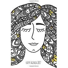 Happy Agenda 2017: Zentangle Girl: Agenda ilustrada para colorear y organizarte sin estrés (Spanish Edition)