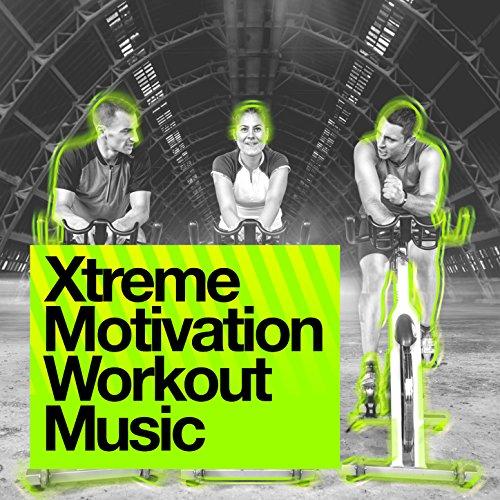 Xtreme Motivation Workout Music (Xtreme Motivation)