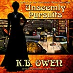 Unseemly Pursuits: The Concordia Wells Mysteries Book 2 | K.B. Owen