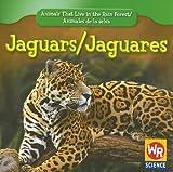 Jaguars/Jaguares (Animals That Live in the Rain Forest/Animales de La Selva)