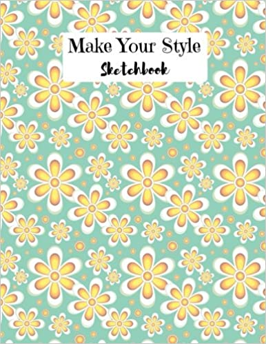 """«Make Your Style Sketchbook: Floral Sketch book (Blank Paper for Drawing) - Pactice Drawing, Sketching, Doodling , Journal, Sketch Pad - 110 pages of 8.5""""x11"""" White Paper»: PDF MOBI 978-1979718295 by D.J. Creative"""