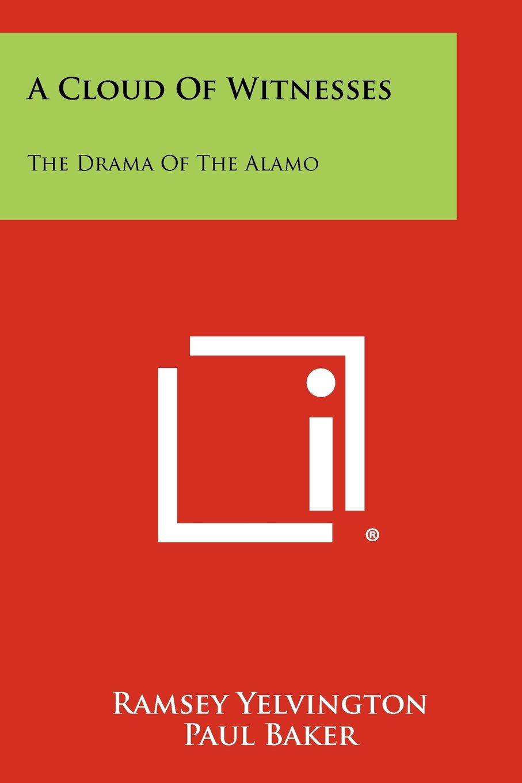 Download A Cloud of Witnesses: The Drama of the Alamo pdf epub