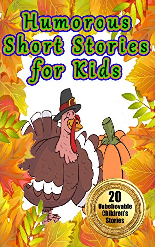 Humorous Short Stories for Kids: 20 Funny Short Stories Kids and